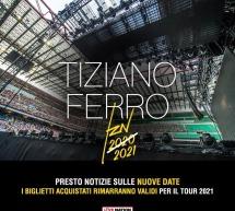 IL TOUR DI TIZIANO FERRO RINVIATO AL 2021