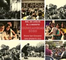 CUNCAMBIAS – SAN SPERATE – 28 LUGLIO – 2 AGOSTO 2020