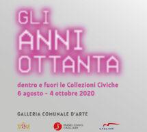 GLI ANNI OTTANTA – GALLERIA COMUNALE – CAGLIARI – 6 AGOSTO – 4 OTTOBRE 2020
