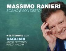 MASSIMO RANIERI -SOGNO E SON DESTO – CAGLIARI – GIOVEDI 9 SETTEMBRE 2021